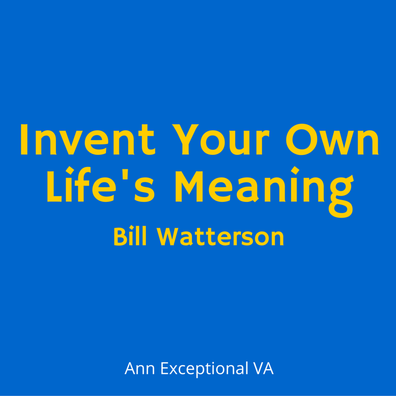 Invent Your Own Life's Meaning