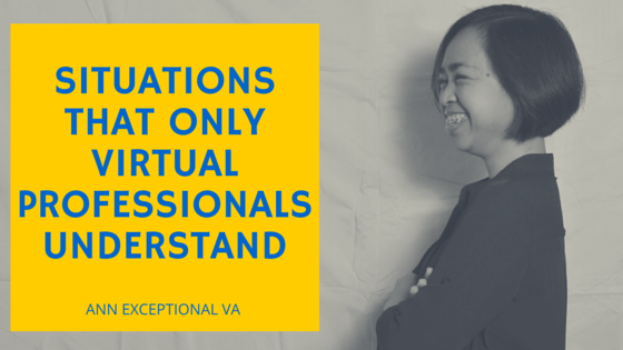 Situations that Only Virtual Professionals Understand