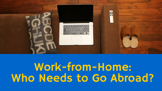 Work from Home who needs to go abroad