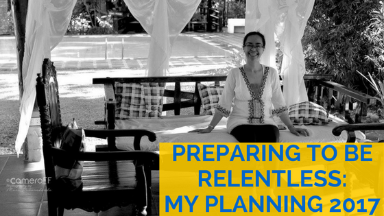 Preparing to be Relentless My Planning 2017