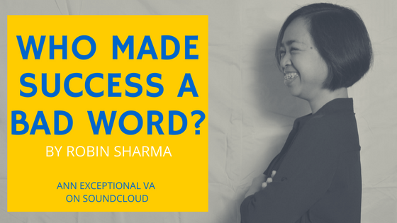 Who Made Success a Bad Word