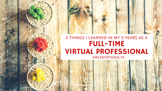 Three Things I Learned in my Three Years as a Full-Time Virtual Professional