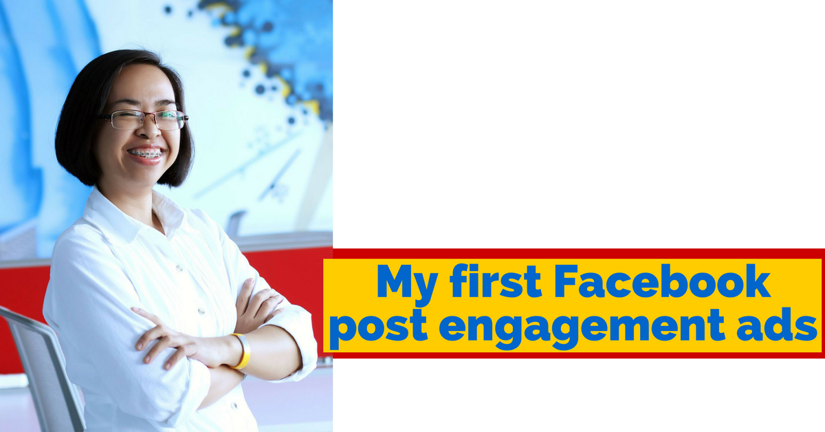 My First Facebook Post Engagement Ads